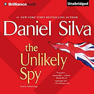 The Unlikely Spy                   By:                                                                                                                                 Daniel Silva                               Narrated by:                                                                                                                                 Michael Page                      Length: 18 hrs and 7 mins     1,977 ratings     Overall 4.3