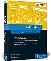 Sap Hybris: Commerce, Marketing, Sales, Service, and Revenue With Sap
