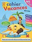 cahier de vacances: MS vers GS | 4-5 ans | pour consolider les acquis...