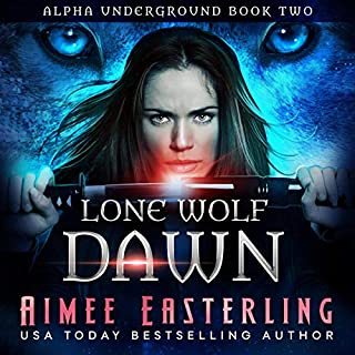 Lone Wolf Dawn      Alpha Underground, Book 2              By:                                                                                                                                 Aimee Easterling                               Narrated by:                                                                                                                                 Angel Clark                      Length: 7 hrs and 18 mins     1 rating     Overall 5.0