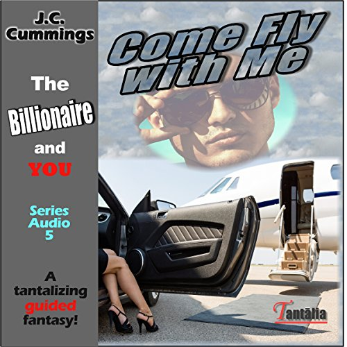 Come Fly with Me: A Tantalizing Guided Fantasy  audiobook cover art