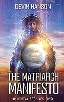 The Matriarch Manifesto (Immortal Archives)