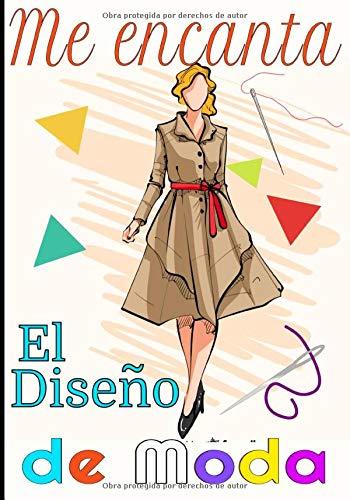 Me encanta el diseno de moda: Magnífico libro de registro a todo color para todas las costureras. Lleve un registro de su material y escriba sus proyectos de costura. 125 páginas en color / 7X10