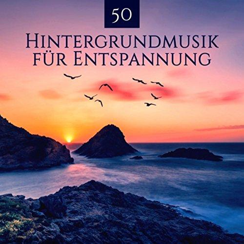 50 Hintergrundmusik für Entspannung - Yoga Musik, Naturgeräusche, Instrumentales New Age, Meditation, Ruhe, Schlaf, Spa & Massage
