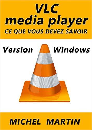 VLC pour Windows: Ce que vous devez savoir