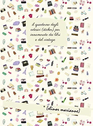 Il quaderno degli adesivi per innamorate dei libri e del vintage