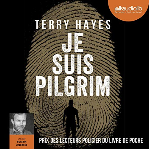 Je suis Pilgrim                   By:                                                                                                                                 Terry Hayes                               Narrated by:                                                                                                                                 Sylvain Agaësse                      Length: 27 hrs     Not rated yet     Overall 0.0