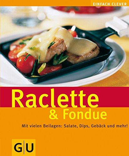 Raclette & Fondue . GU einfach clever (GU Altproduktion)