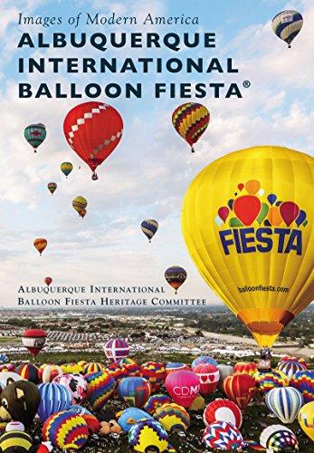 Albuquerque International Balloon Fiesta® (Images of Modern America) (English Edition)