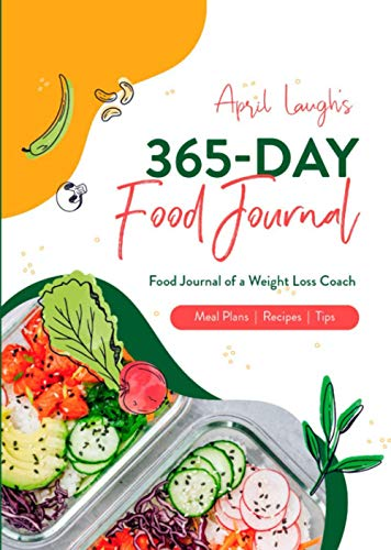365-Day Food Journal: 2021 Food Journal of a Weight Loss Coach, Meal Plans | Recipes | Tips