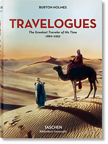 Burton Holmes. Travelogues. The Greatest Traveler of His Time (Photography) [Idioma Inglés]