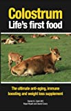 Colostrum Life's First Food: The Ultimate...