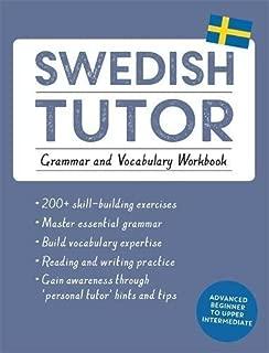 Swedish Tutor: Grammar and Vocabulary Workbook (Learn Swedish) by Ylva Olausson (2016-02-16)