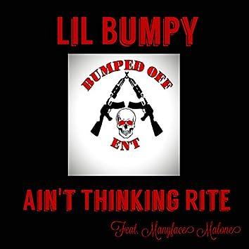 Ain't Thinking Rite (feat. Manyface Malone)