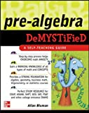 Pre-Algebra Demystified: A Self-teaching Guide - Allan G. Bluman
