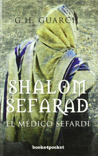 Shalom Sefarad. El médico sefardí (Narrativa (books 4 Pocket))