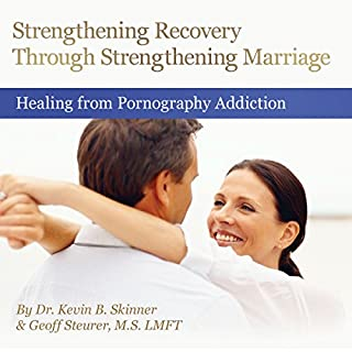 Strengthening Recovery Through Strengthening Marriage audiobook cover art