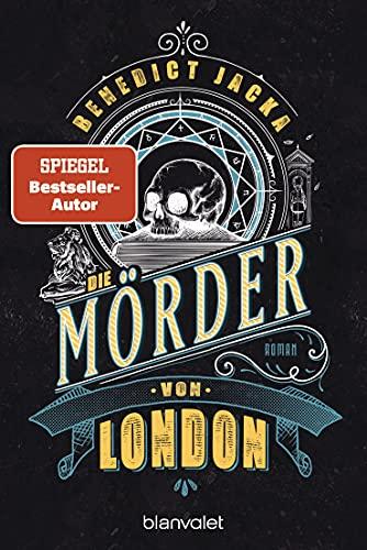 Die Mörder von London: Roman (Alex Verus 7)