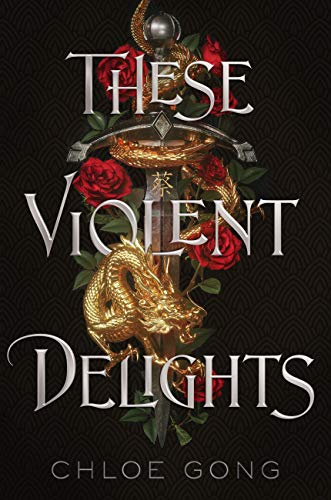 These Violent Delights by [Chloe Gong]
