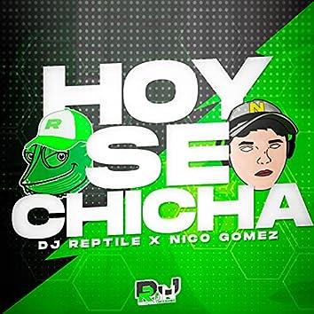 Hoy se Chicha (feat. Nico Gomez)