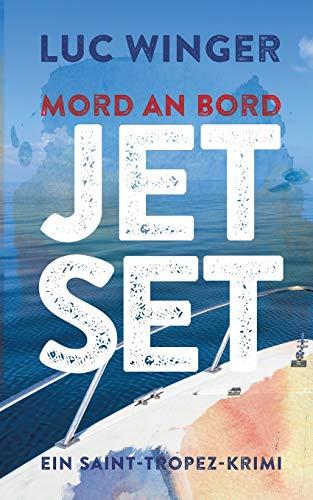 Jet Set: Mord an Bord. Ein Saint-Tropez Krimi 3
