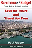 Save on Tours and Travel for Free (Leisure for Less - Budget Tours and Budget Places to Visit in Barcelona Book 1) (English Edition)