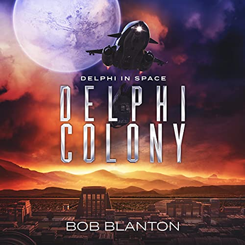 Delphi Colony Audiobook By Bob Blanton cover art