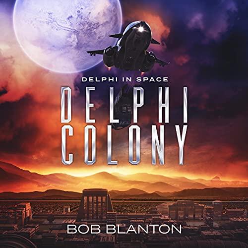 Delphi Colony: Delphi in Space, Book 8