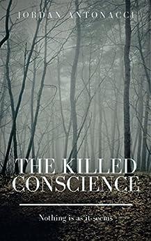 The Killed Conscience by [Jordan Antonacci]