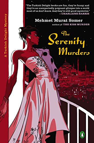 The Serenity Murders (A Turkish Delight Mystery, Band 3)
