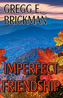 Imperfect Friendship (The Imperfect Series: Sophia Burgess and Ray Stone Mysteries Book 5) by [Gregg E Brickman]