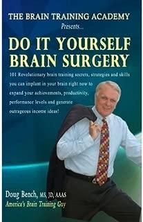 Do It Yourself Brain Surgery!