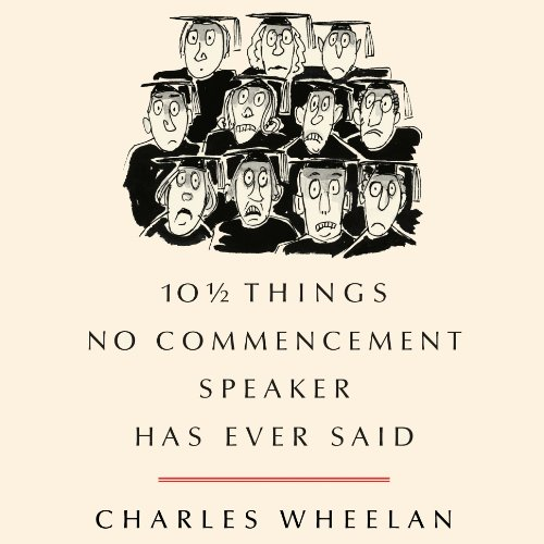 10 1/2 Things No Commencement Speaker Has Ever Said cover art