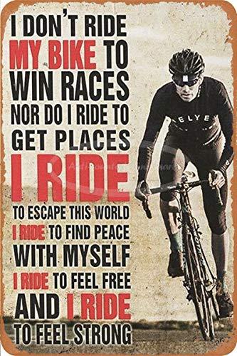 Generic Brands I Don't Ride My Bike to Win Races Zinn Wandschild Plakette kreative Poster hochwertige Wanddekoration Malerei Vintage Metallmalerei Vintage Türschild