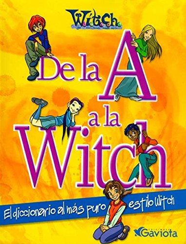 De la A a la Witch. El diccionario al más puro estilo W.I.T.C.H. (Mis libros de W.I.T.C.H.)