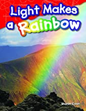 Light Makes a Rainbow (Library Bound) (Grade 1)