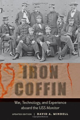 Iron Coffin War, Technology, and Experience Aboard the USS Monitor by Mindell, David A. ( Author ) ON Mar-13-2012, Paperback