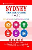 Sydney Travel Guide 2020: Shops, Arts, Entertainment and Good Places to Drink and Eat in Sydney, Australia (Travel Guide 2020)