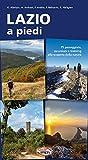 Lazio a piedi. 75 passeggiate, escursioni e trekking alla scoperta della natura