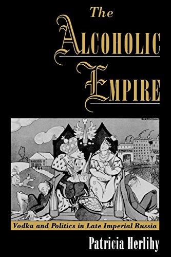 The Alcoholic Empire: Vodka & Politics in Late Imperial Russia: Vodka and Politics in Late Imperial...