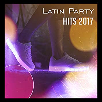 Latin Party Hits 2017 – Music for Dancing: Salsa, Bachata, Mambo, Latino Dance Club, Party Time, Best Latin Sounds