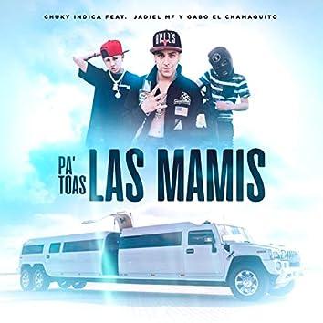 Pa toas las mamis (feat. jadiel mf & gabo el chamaquito)