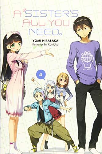 A Sister's All You Need., Vol. 4 (light novel)