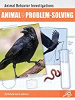 Animal Problem Solving (Animal Behavior Investigations)