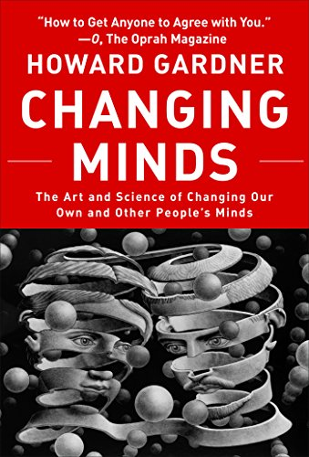 Changing Minds: The Art and Science of Changing Our Own and Other Peoples Minds (Leadership for the Common Good) (English Edition)
