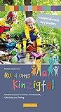 Walderlebnisse mit Kindern: Rund ums Kinzigtal - Entdeckertouren zwischen Freudenstadt und Offenburg: Rund ums Kinzigtal - Entdeckertouren zwischen Offenburg, Freudenstadt und Triberg