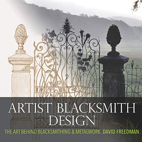 Compare Textbook Prices for Artist Blacksmith Design: The Art Behind Blacksmithing and Metalwork  ISBN 9781703367973 by Freedman, David