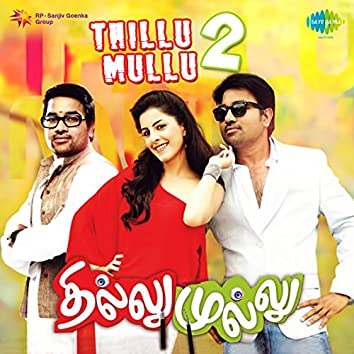 Thillu Mullu 2 (Original Motion Picture Soundtrack)