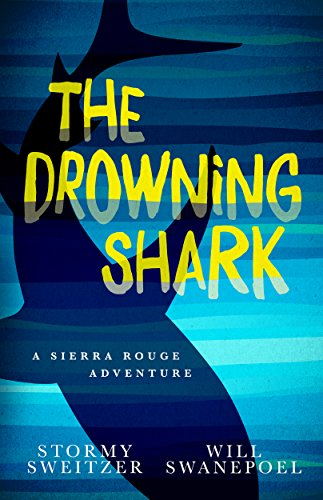 The Drowning Shark: A Sierra Rouge Adventure (Sierra Rouge Adventures) (English Edition)