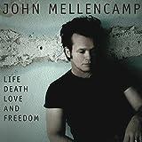 Songtexte von John Mellencamp - Life, Death, Love and Freedom